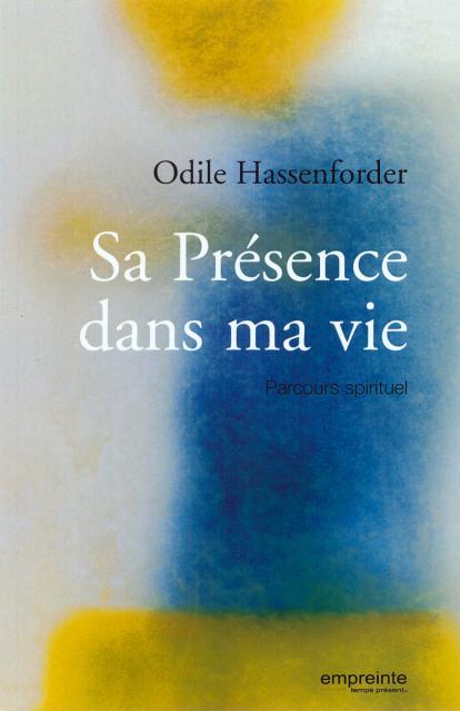 Sa Présence dans ma vie, livre de Odile Hasseforder
