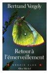 Livre : Retour à l'émerveillement de B. Vergely