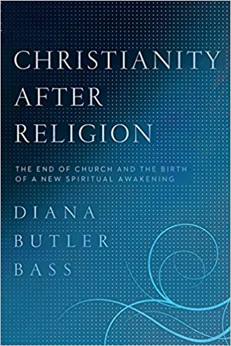 Diana Butler Bass - Chrisianity after religion