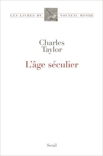 L'âge séculier livre de Chrales Taylor